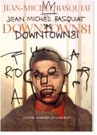 JEAN-MICHEL BASQUIAT IN DOWNTOWN81