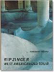 RIPZINGER WEST AMERICANIZED TOUR / RIPZINGER